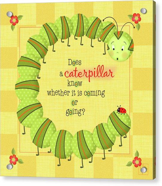 C Is For Caterpillar Acrylic Print