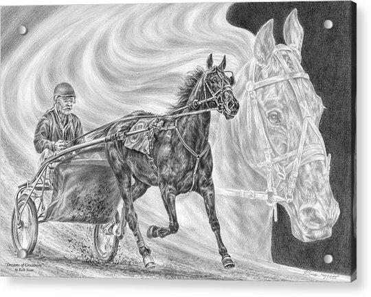 Dreams Of Greatness - Harness Racing Art Print Acrylic Print