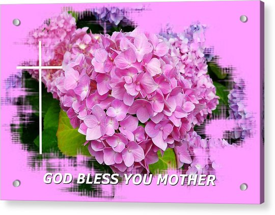 God Bless You Mother Acrylic Print