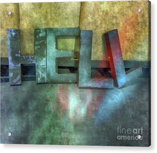 Hell  Acrylic Print by Steven Digman
