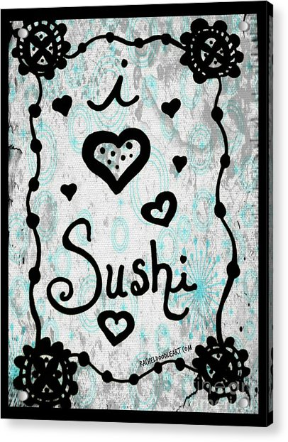 Acrylic Print featuring the drawing I Heart Sushi by Rachel Maynard