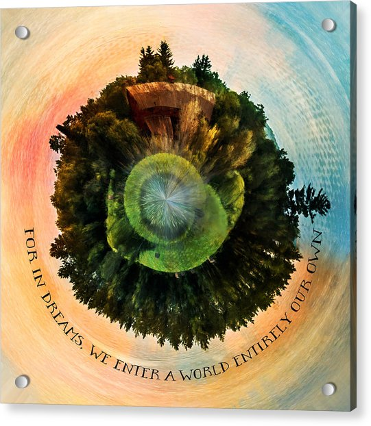 In Dreams A World Entirely Our Own Orb Acrylic Print