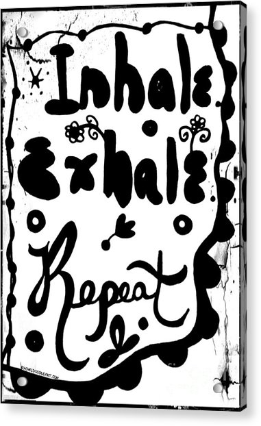 Acrylic Print featuring the drawing Inhale Exhale Repeat by Rachel Maynard