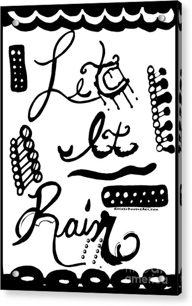 Acrylic Print featuring the drawing Let It Rain by Rachel Maynard