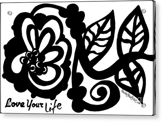 Acrylic Print featuring the drawing Love Your Life by Rachel Maynard