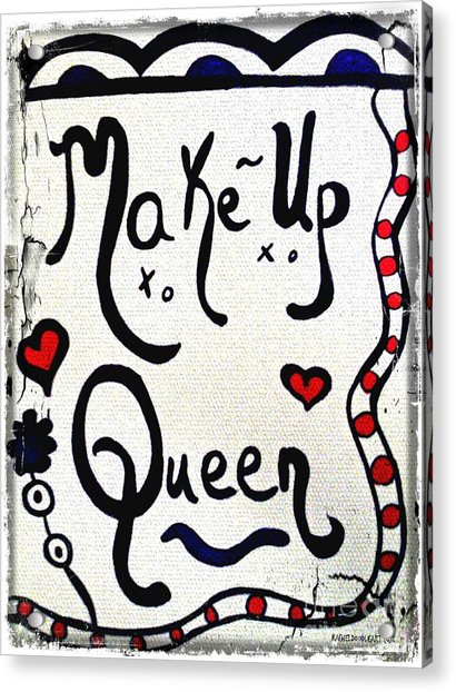 Acrylic Print featuring the drawing Make-up Queen by Rachel Maynard