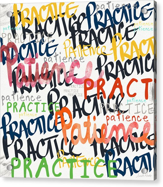 Practice Patience- Art By Linda Woods Acrylic Print