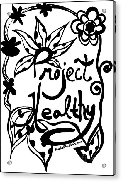Acrylic Print featuring the drawing Project Healthy by Rachel Maynard
