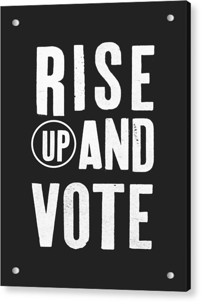 Rise Up And Vote Black And White- Art By Linda Woods Acrylic Print