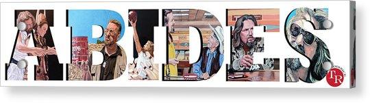 The Dude Abides Acrylic Print