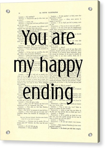 You Are My Happy Ending Acrylic Print