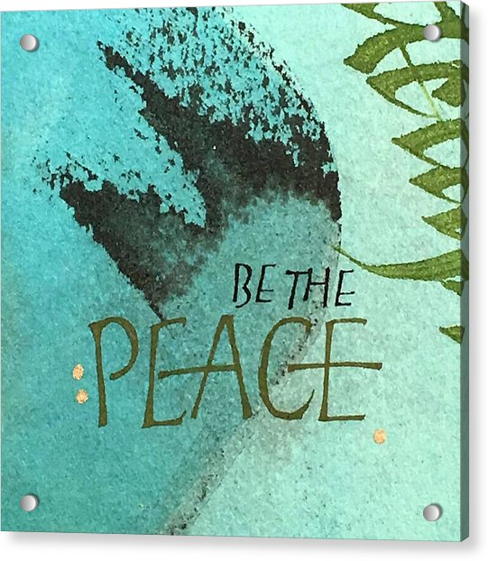 Be The Peace Acrylic Print