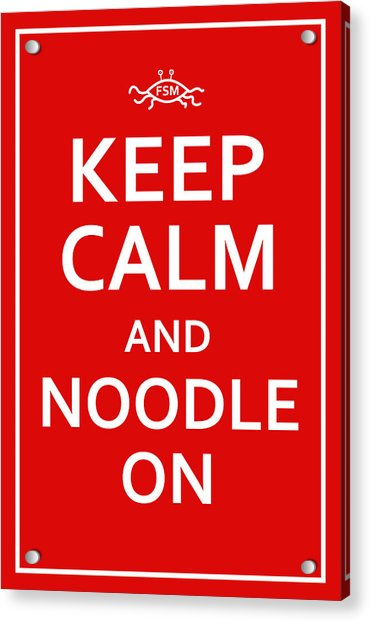 Fsm - Keep Calm And Noodle On Acrylic Print