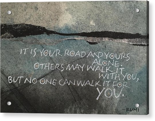 It Is Your Road Acrylic Print