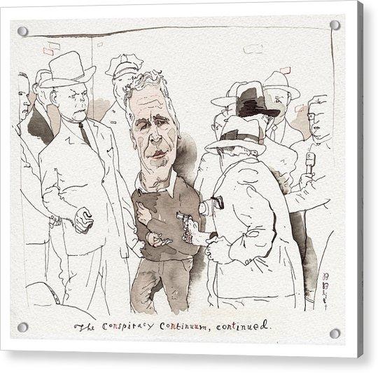 The Conspiracy Continuum Acrylic Print by Barry Blitt