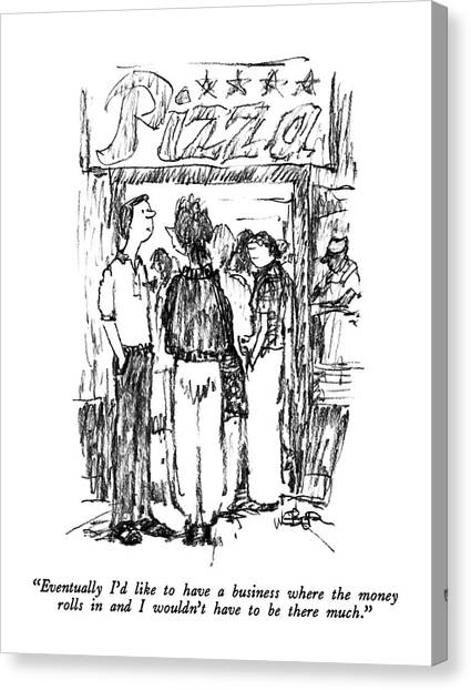 Pizza Canvas Print -  Eventually I'd Like To Have A Business Where by Robert Weber