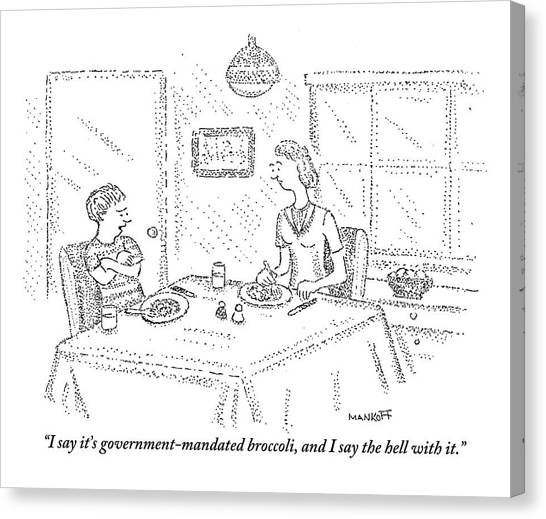 Health Insurance Canvas Print -  I Say It's Government Mandated Broccoli by Robert Mankoff