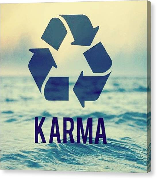 Karma Canvas Print - ♻ Karma Is A Biatch ♻. #karma by Mae Simms