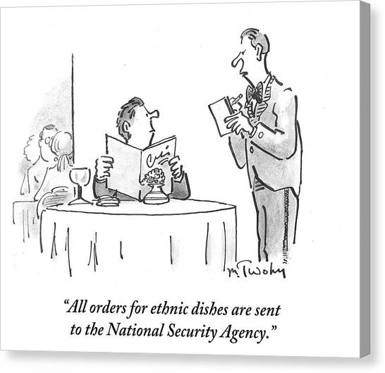 Nsa Canvas Print - All Orders For Ethnic Dishes Are Sent by Mike Twohy