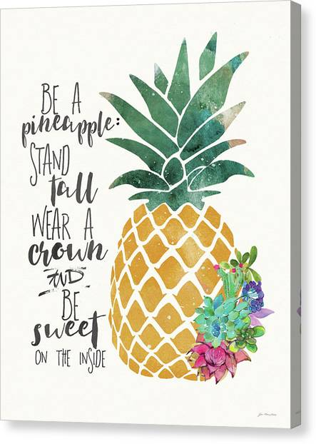 Pineapples Canvas Print - Be A Pineapple by Jo Moulton