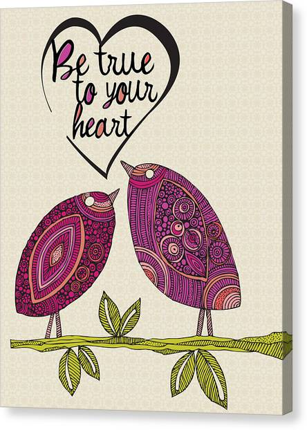 Love Canvas Print - Be True To Your Heart by Valentina Ramos