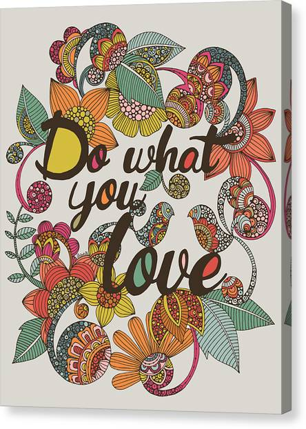 Birthday Canvas Print - Do What Your Love by Valentina