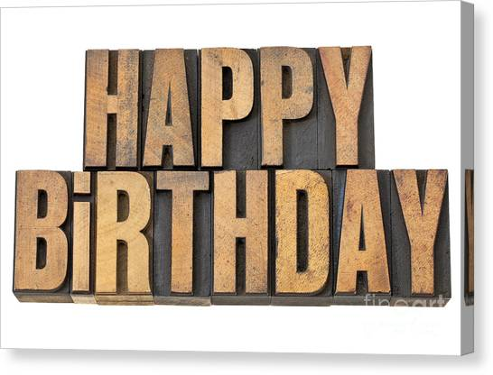 Happy Birthday In Wood Type Canvas Print