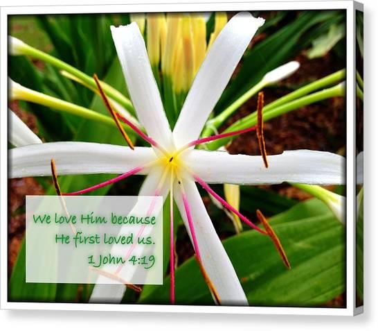 1 John 4 19 Canvas Print