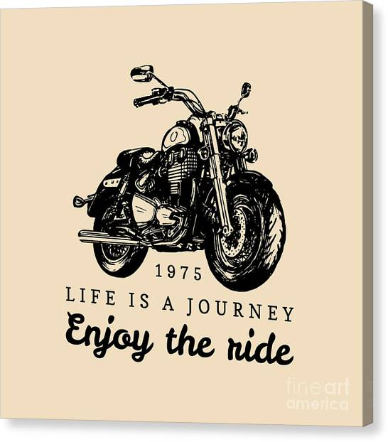 Choppers Canvas Print - Life Is A Journey Enjoy The Ride by Vlada Young