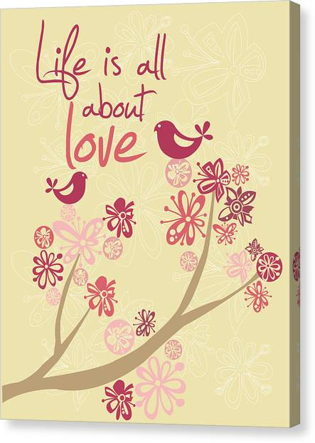 Flower Canvas Print - Life Is All About Love by Valentina Ramos
