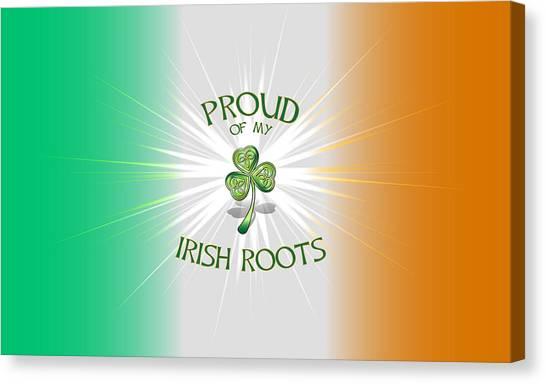 Proud Of My Irish Roots Canvas Print