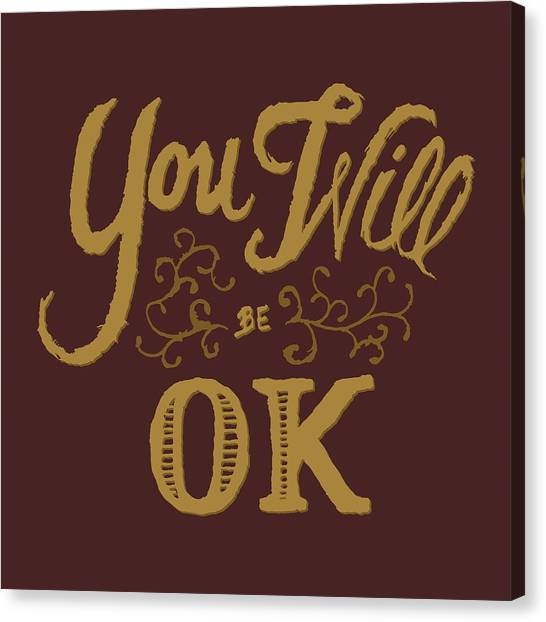 Ok Canvas Print - You Will Be Ok  by Jessica Zint