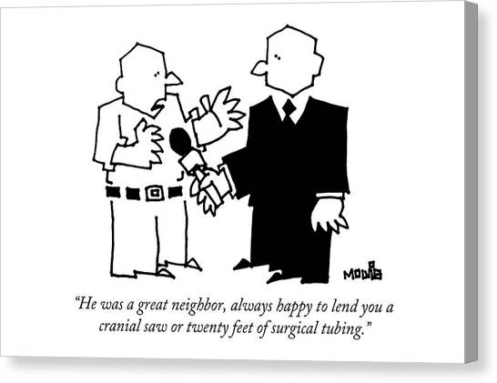 He Was A Great Neighbor Canvas Print