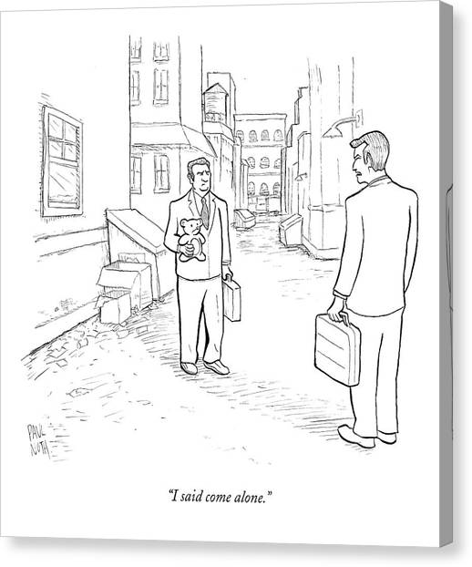 Teddy Bears Canvas Print - I Said Come Alone by Paul Noth