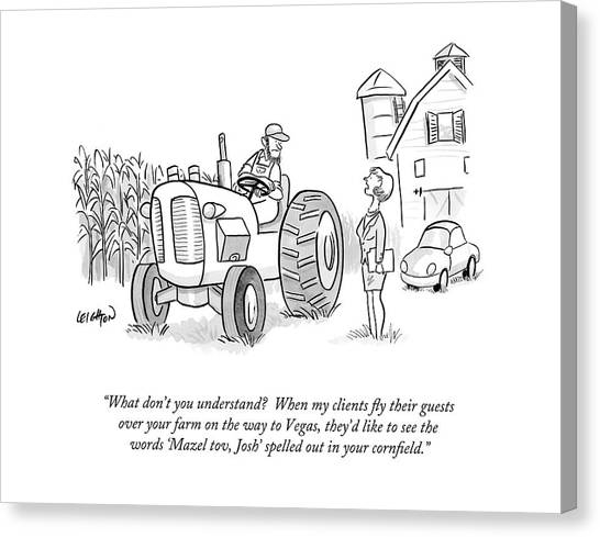 Tractors Canvas Print - What Don't You Understand?  When My Clients Fly by Robert Leighton