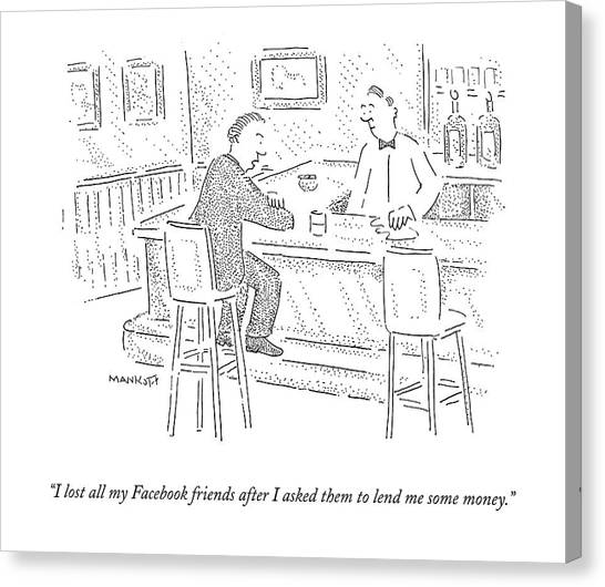 Bartender Canvas Print - I Lost All My Facebook Friends After I Asked by Robert Mankoff