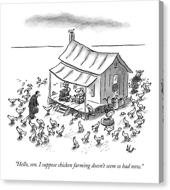 Chicken Farms Canvas Print - Hello, Son. I Suppose Chicken Farming Doesn't by Frank Cotham