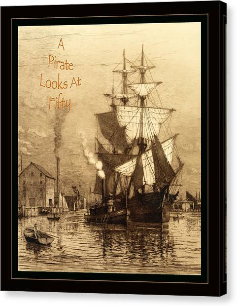 A Pirate Looks At Fifty Canvas Print