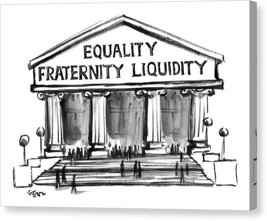 Fraternity Canvas Print - Equality, Fraternity, Liquidity by Lee Lorenz