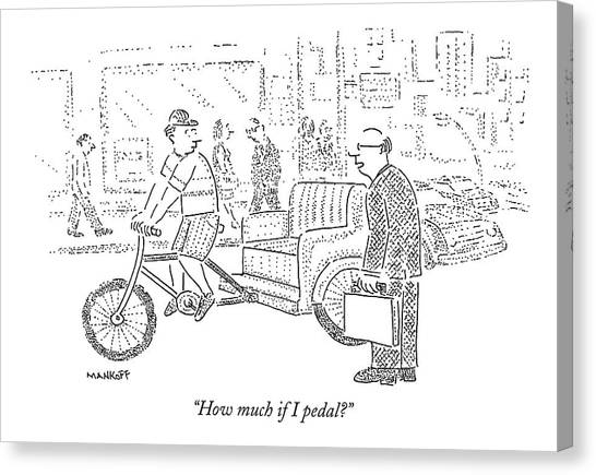 Economics Canvas Print - How Much If I Pedal? by Robert Mankoff