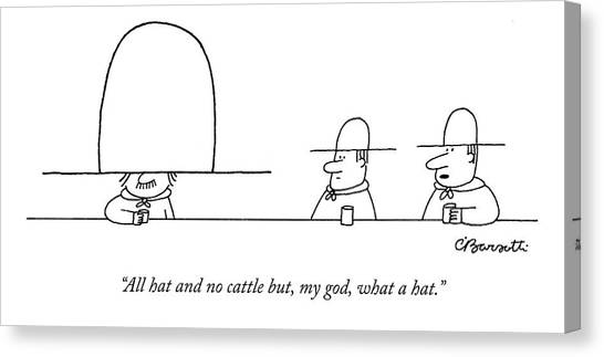 Oversized Canvas Print - All Hat And No Cattle But by Charles Barsotti
