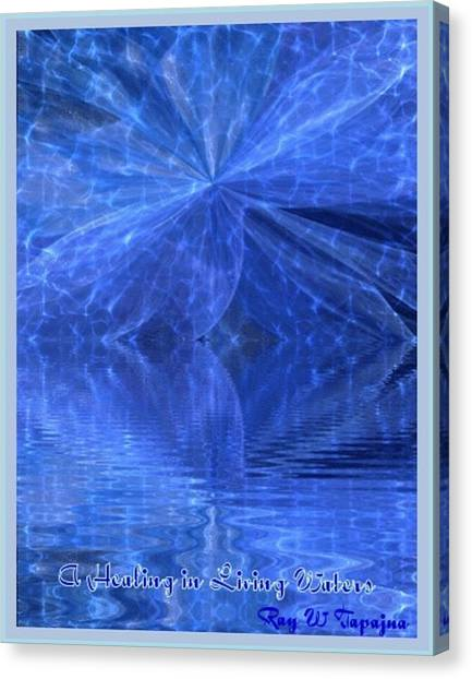 A Healing In Blue Living Waters Canvas Print