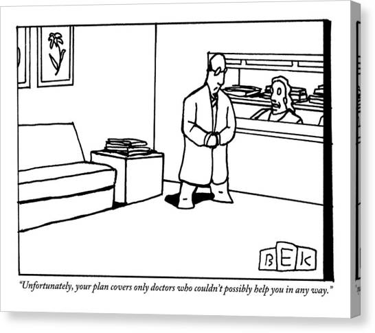 Health Insurance Canvas Print - A Receptionist Informs A Man Standing by Bruce Eric Kaplan