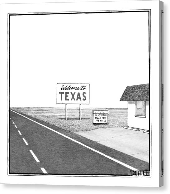 Pizza Canvas Print - A Welcome Sign To Texas Is Seen Next by Matthew Diffee