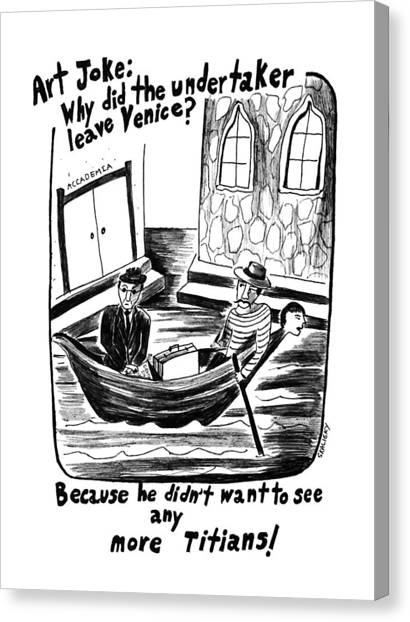 Undertaker Canvas Print - Art Joke: Why Did The Undertaker Leave by Stephanie Skalisk