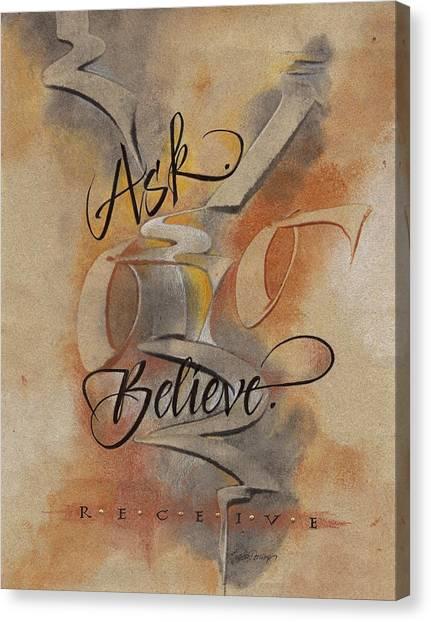 Ask Believe Receive Canvas Print