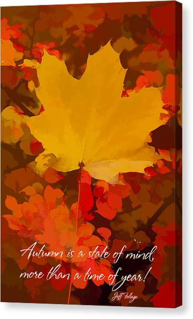 Autumn Is A State Of Mind More Than A Time Of Year Canvas Print