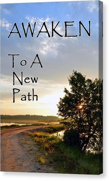 Awaken To A New Path Canvas Print