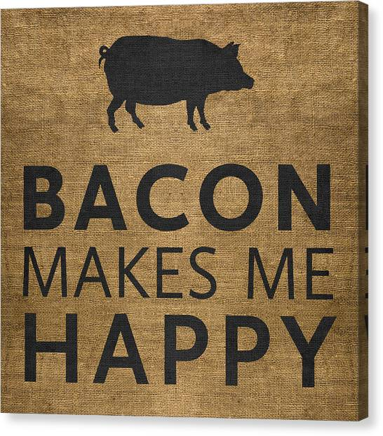 Meat Canvas Print - Bacon Makes Me Happy by Nancy Ingersoll