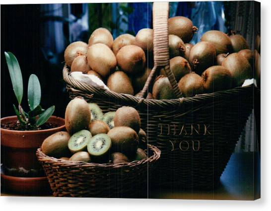 Kiwis Canvas Print - Baskets Of Kiwi And A Reminder To Utter The Words Thank You. by Raenell Ochampaugh